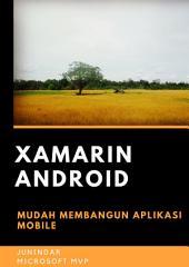 Xamarin Android: Mudah Membangun Aplikasi Mobile