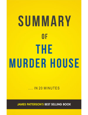 The Murder House  by James Patterson and David Ellis   Summary   Analysis