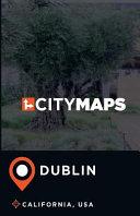 City Maps Dublin California, USA