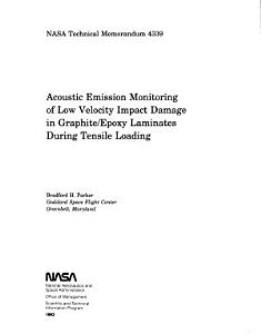 Acoustic Emission Monitoring of Low Velocity Impact Damage in Graphite epoxy Laminates During Tensile Loading