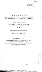 Fragmenta patrum graecorum edidit... Fridericus Mûnter: Part 1