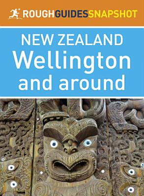 Wellington and around  Rough Guides Snapshot New Zealand