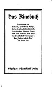 Das Kinobuch: Kinodramen von Bermann, Hasenclever, Langer, Lasker-Schüler, Keller, Asenijeff, Brod, Pinthus, Jolowicz, Ehrenstein, Pick, Rubiner, Zech, Höllriegel, Lautensack