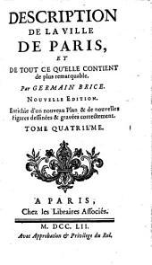 Description de la ville de Paris: et de tout ce qu'elle contient de plus remarquable, Volume4