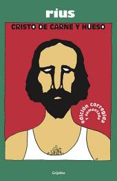 Cristo de carne y hueso (Colección Rius)