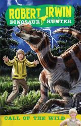 Robert Irwin Dinosaur Hunter 5 Call Of The Wild Book PDF