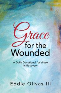 Grace for the Wounded PDF