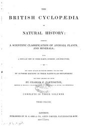 The British Cyclopæedia of Natural History: Combining a Scientific Classification of Animals, Plants, and Minerals ...