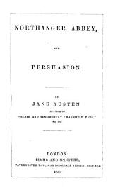 Northanger abbey, and Persuasion