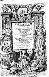 Annalium ecclesiasticorum post ... Caesarem Baronium ... tomus XIX: rerum in orbe christiano ab anno Domini 1503 usque ad Annum Domini 1535 ...