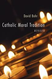 Catholic Moral Tradition, Revised