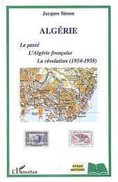 Algérie: Le passé, L'Algérie française, La révolution (1954-1958)