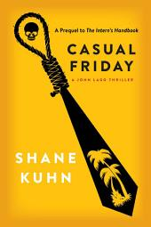 Casual Friday: A John Lago Thriller