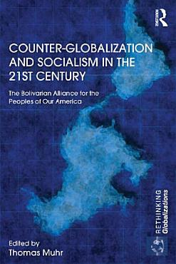 Counter Globalization and Socialism in the 21st Century PDF