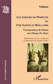 Les Amours de Pimpette: Ou Une saison en Hollande - Correspondance de Voltaire avec Olympe Du Noyer