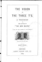 The Vision of the Three T's: A Threnody