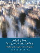 Ordering Lives: Family, Work and Welfare, Edition 2