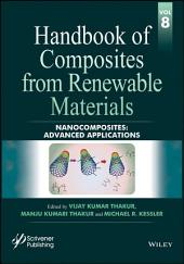 Handbook of Composites from Renewable Materials, Nanocomposites: Advanced Applications