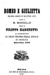 Romeo e Giulietta: dramma lirico in quattro atti : da rappresentarsi al Gran Teatro della Fenice di Venezia quaresima 1872
