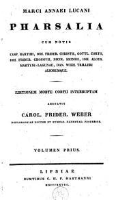 Marci Annaei Lucani Pharsalia: Volume 1