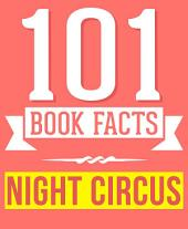 The Night Circus - 101 Amazingly True Facts You Didn't Know: Fun Facts and Trivia Tidbits Quiz Game Books