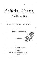 Kaiserin Claudia, Prinzessin von Tirol: Historischer Roman von Louise Mühlbach, Band 3