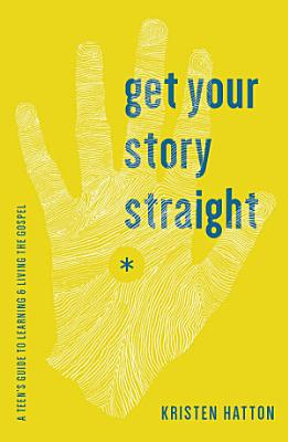 Get Your Story Straight