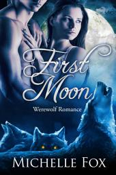 First Moon (New Moon Wolves) BBW Werewolf Romance