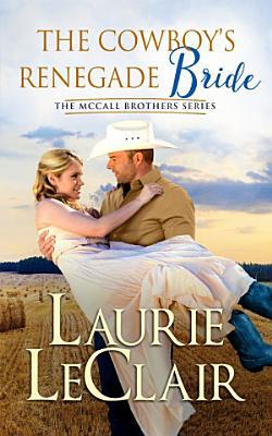 The Cowboy s Renegade Bride