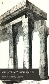 The Architectural Magazine: Volume 1