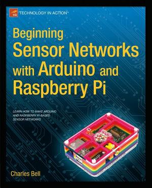 Beginning Sensor Networks with Arduino and Raspberry Pi PDF