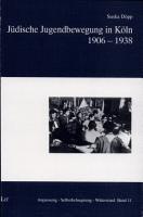 J  dische Jugendbewegung in K  ln 1906 1938 PDF