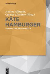 Käte Hamburger: Kontext, Theorie und Praxis