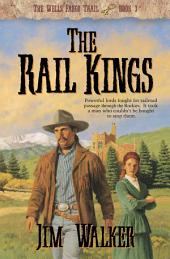 The Rail Kings (Wells Fargo Trail Book #3)