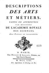 Descriptions des arts et métiers, faites ou approuvée par Messieurs de l'Académie royale des sciences: Art du charbonnier; ou manière de faire le charbon de bois