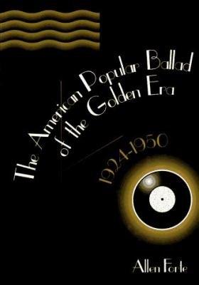 The American Popular Ballad of the Golden Era  1924 1950 PDF