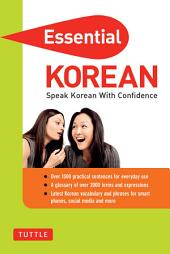 Essential Korean: Speak Korean with Confidence! (Korean Phrasebook)