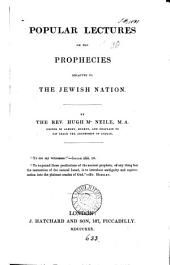 Popular lectures on the prophecies relative to the Jewish nation