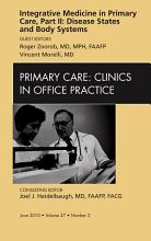 Integrative Medicine in Primary Care  Part II  Disease States and Body Systems  An Issue of Primary Care Clinics in Office Practice   E Book PDF