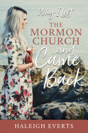 Why I Left the Mormon Church and Came Back Book