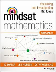Mindset Mathematics  Visualizing and Investigating Big Ideas  Grade 5 Book