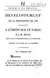 Chambre des députés. Développement de la proposition de loi relative à l'impôt sur le tabac. Par M. de Metz,...: imprimé par ordre... du 12 septembre 1814