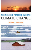 The Thinking Person s Guide to Climate Change
