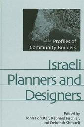 Israeli Planners and Designers: Profiles of Community Builders