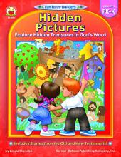 Hidden Pictures, Grades PK - K: Explore Hidden Treasures in God's Word