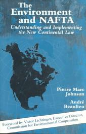 The Environment and NAFTA: Understanding and Implementing the New Continental Law