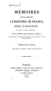 Mémoires pour servir à l'histoire de France, sous Napoléon: ecrits à Sainte-Hélène, Volume2