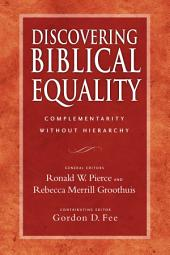 Discovering Biblical Equality: Complementarity Without Hierarchy, Edition 2