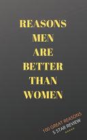 Reasons Men Are Better Than Women