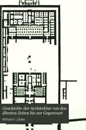 Geschichte der Architektur von den ältesten Zeiten bis zur Gegenwart: Bände 1-2